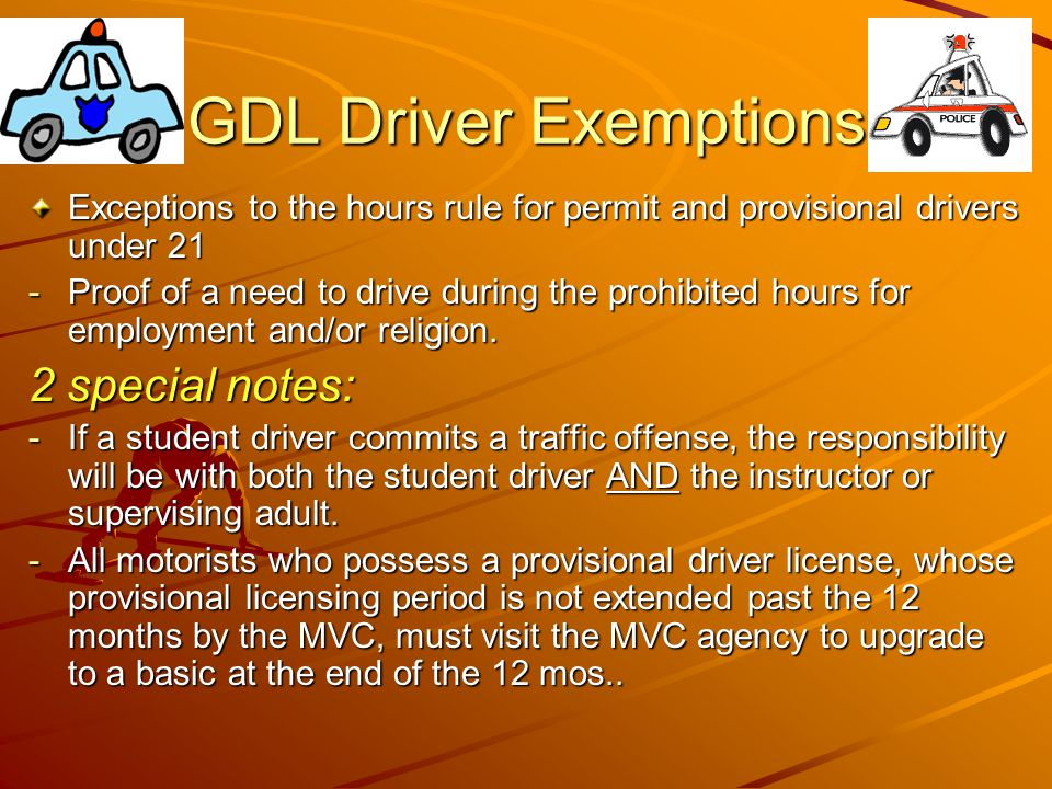 GDL Driver Exemptions 2 special notes: