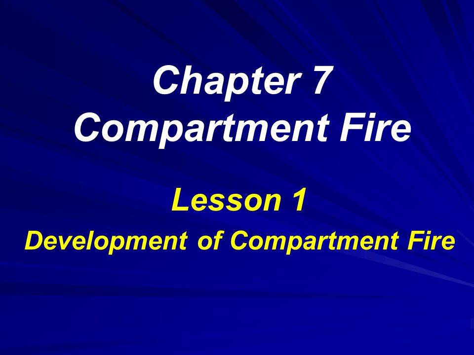 Chapter 7 Compartment Fire