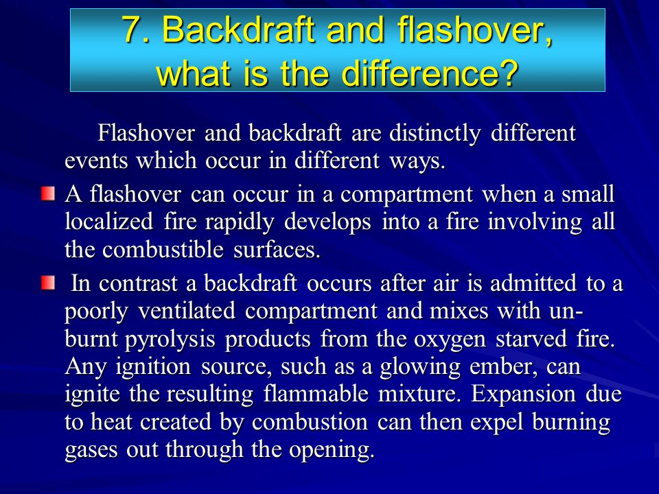 7. Backdraft and flashover, what is the difference