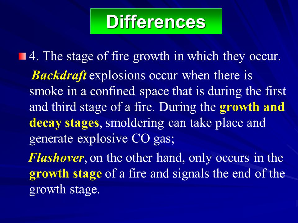 Differences 4. The stage of fire growth in which they occur.