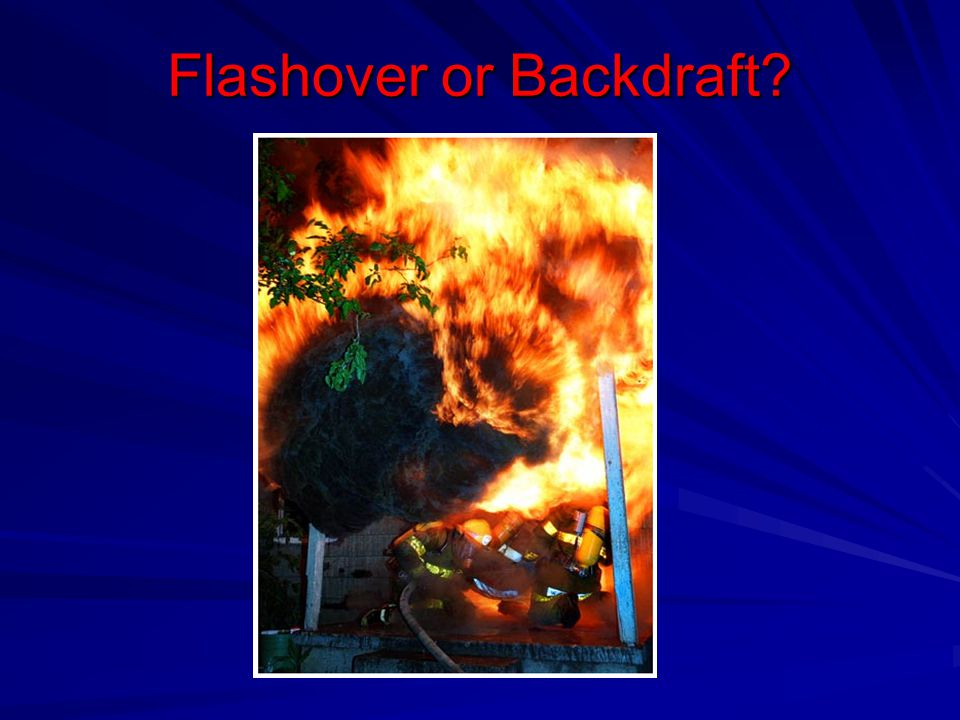Flashover or Backdraft