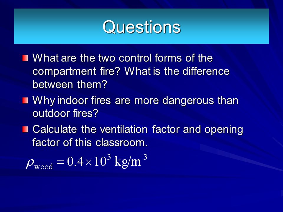 Questions What are the two control forms of the compartment fire What is the difference between them