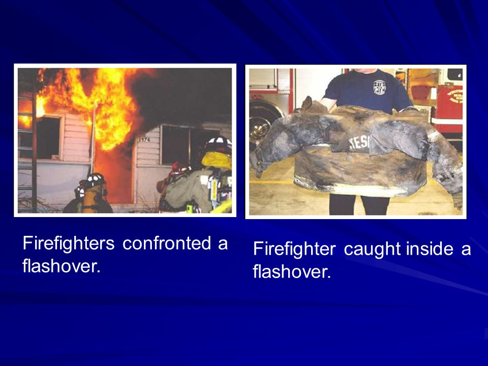 Firefighters confronted a flashover. Firefighter caught inside a