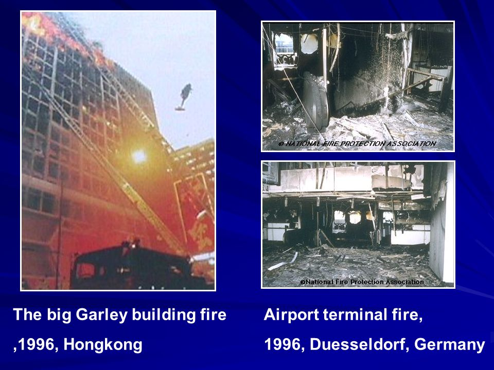 The big Garley building fire ,1996, Hongkong Airport terminal fire,