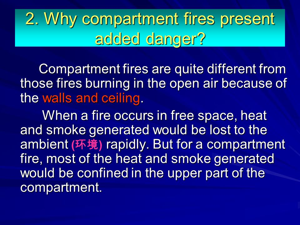 2. Why compartment fires present added danger