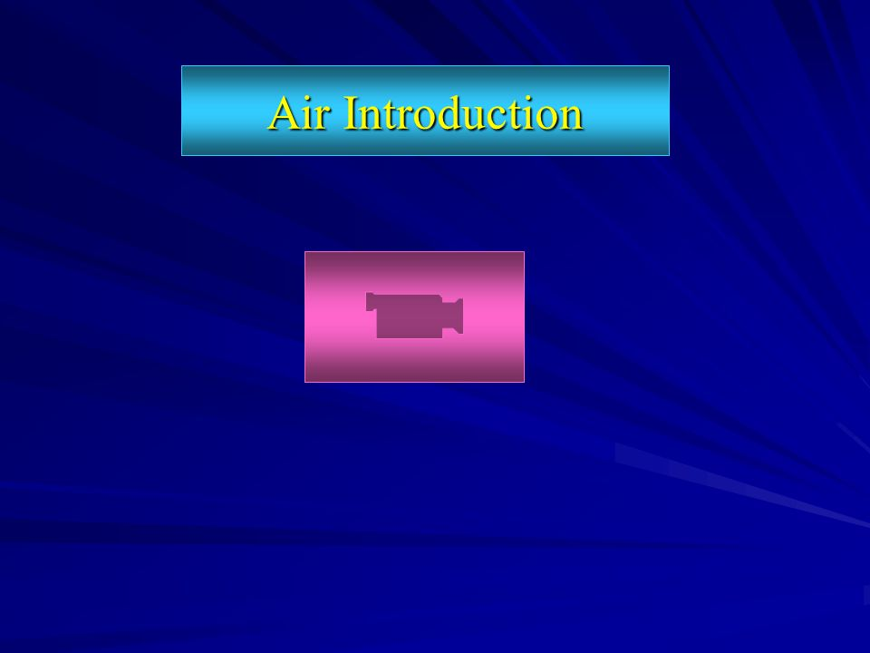 Air Introduction