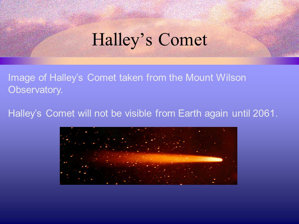Halley's Comet Image of Halley's Comet taken from the Mount Wilson Observatory.