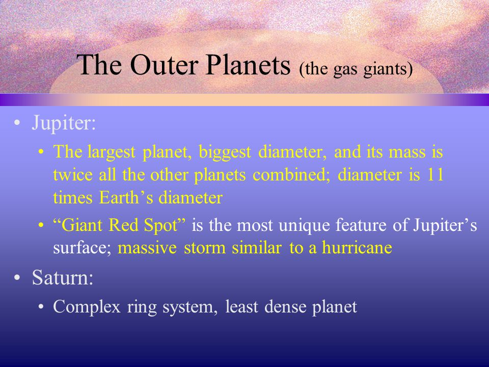 The Outer Planets (the gas giants)