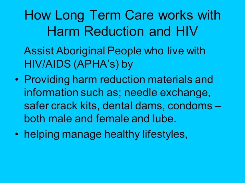 How Long Term Care works with Harm Reduction and HIV