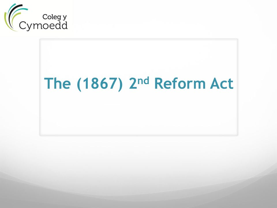The (1867) 2nd Reform Act