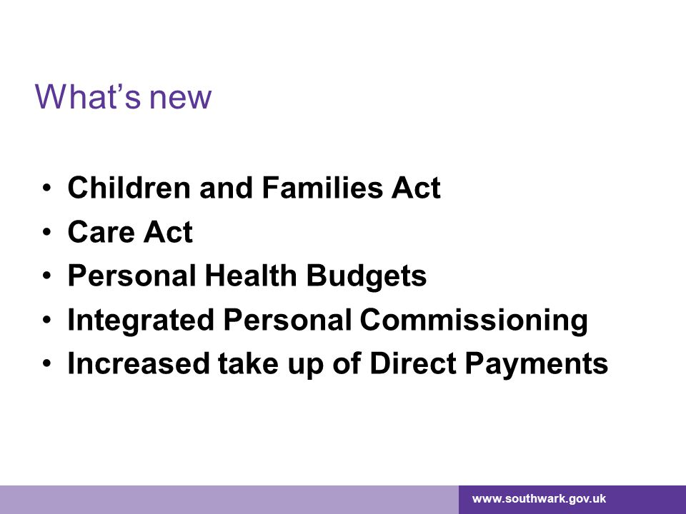 What's new Children and Families Act Care Act Personal Health Budgets