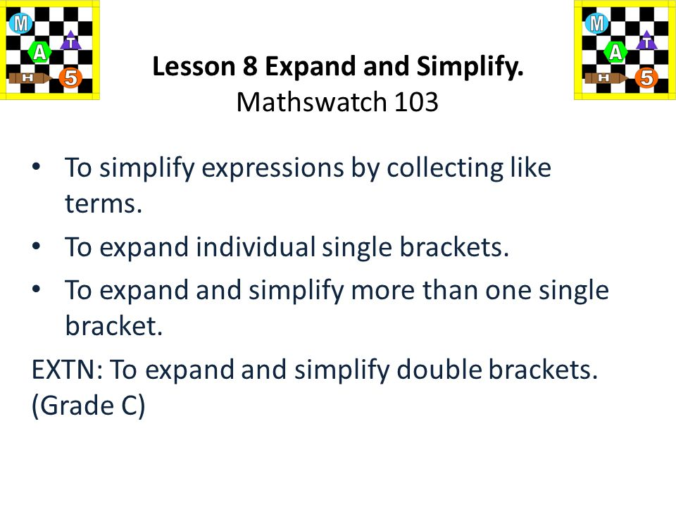 Lesson 8 Expand And Simplify Mathswatch Ppt Video Online Download