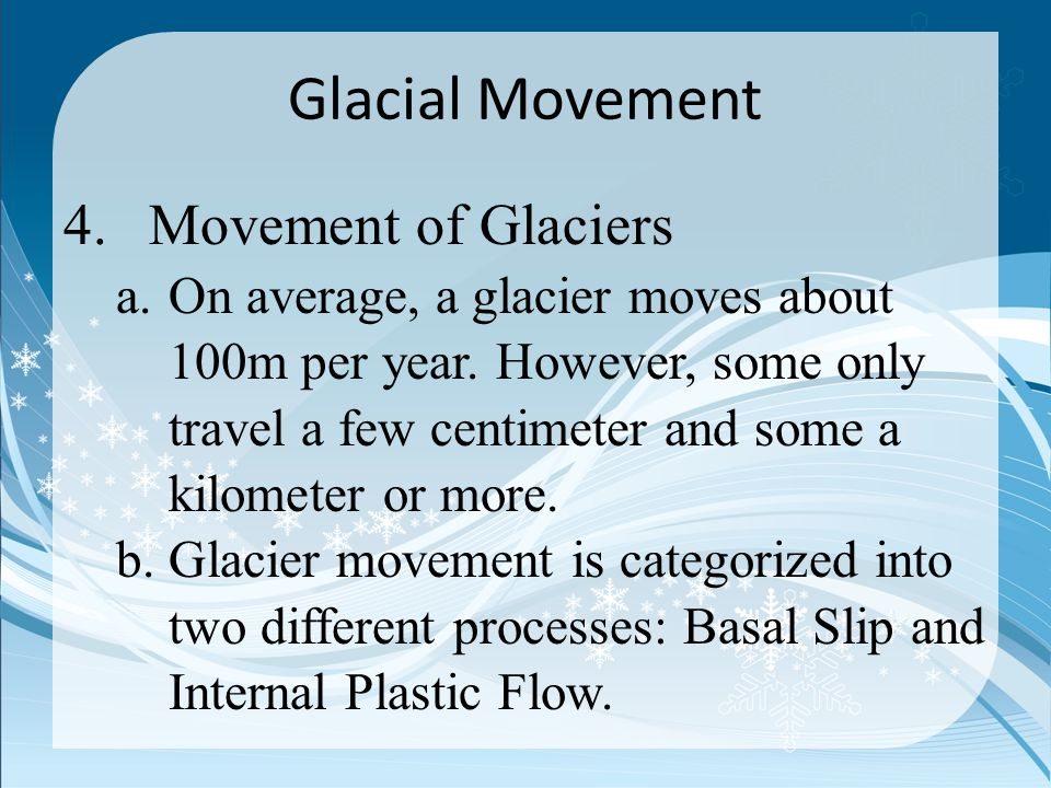 Glacial Movement Movement of Glaciers
