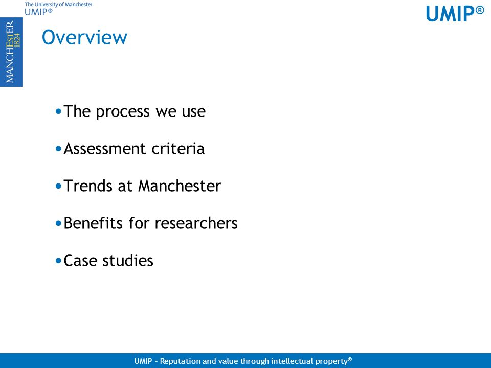 Overview The process we use Assessment criteria Trends at Manchester