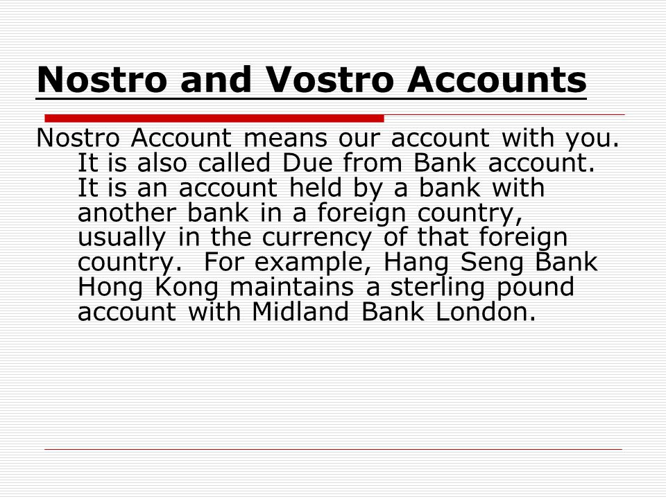 Nostro and Vostro Accounts