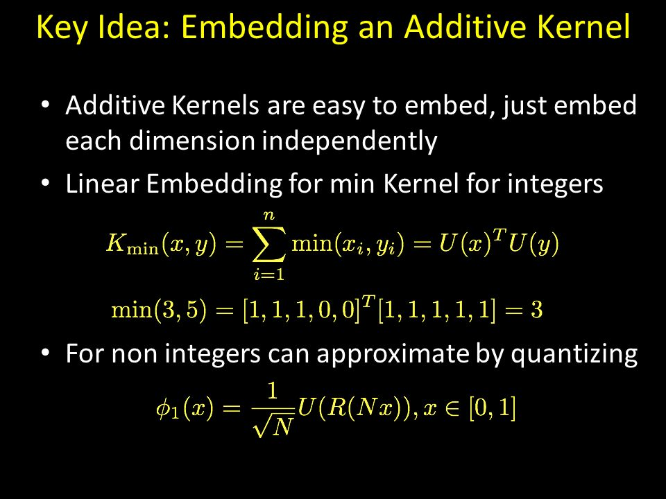 Key Idea: Embedding an Additive Kernel