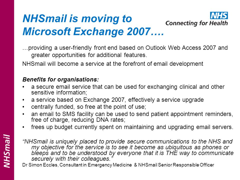 NHSmail is moving to Microsoft Exchange 2007….