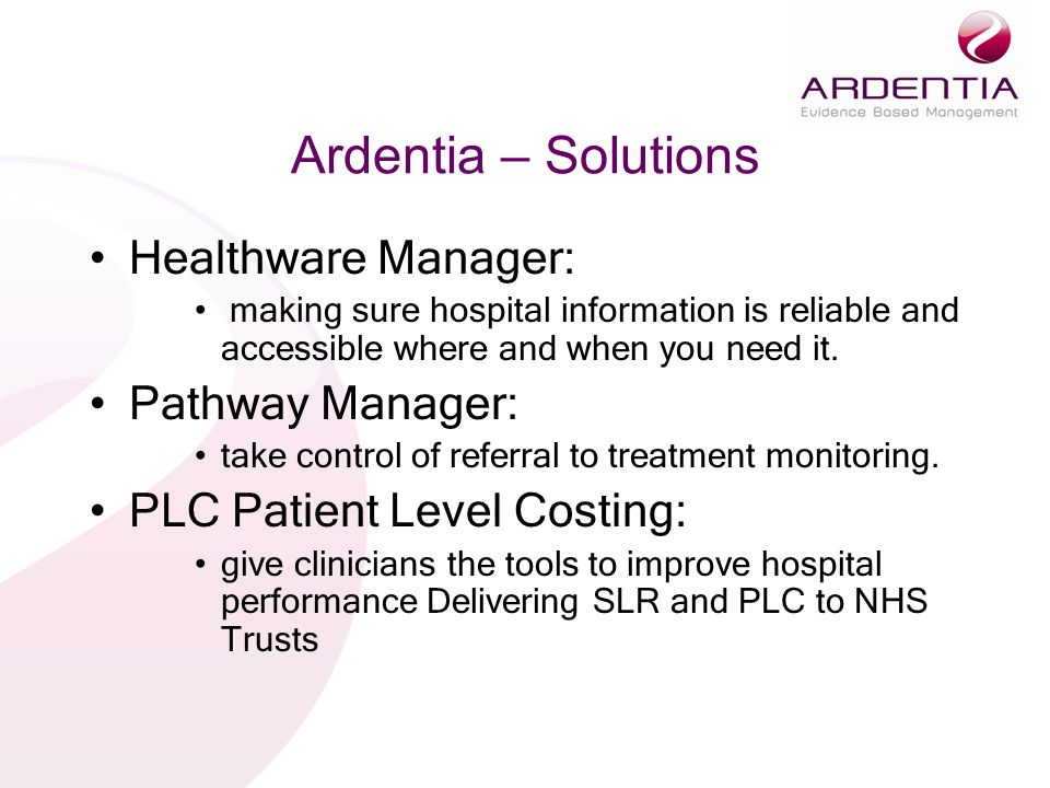 Ardentia – Solutions Healthware Manager: Pathway Manager: