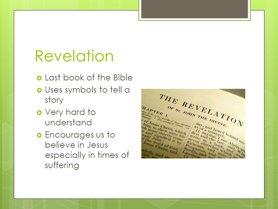 Revelation Last book of the Bible Uses symbols to tell a story