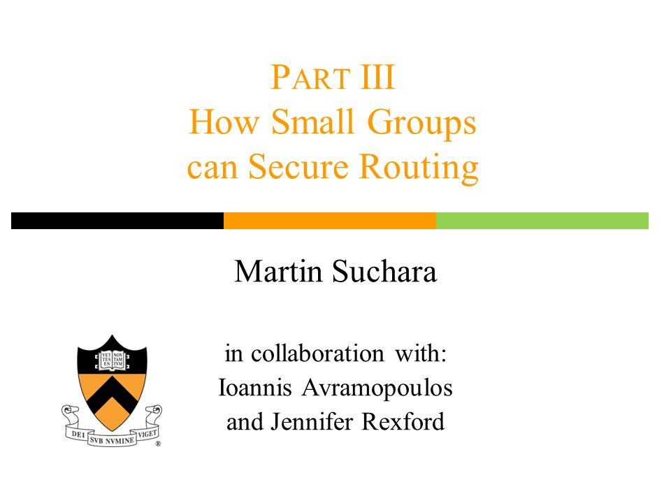 Part III How Small Groups can Secure Routing