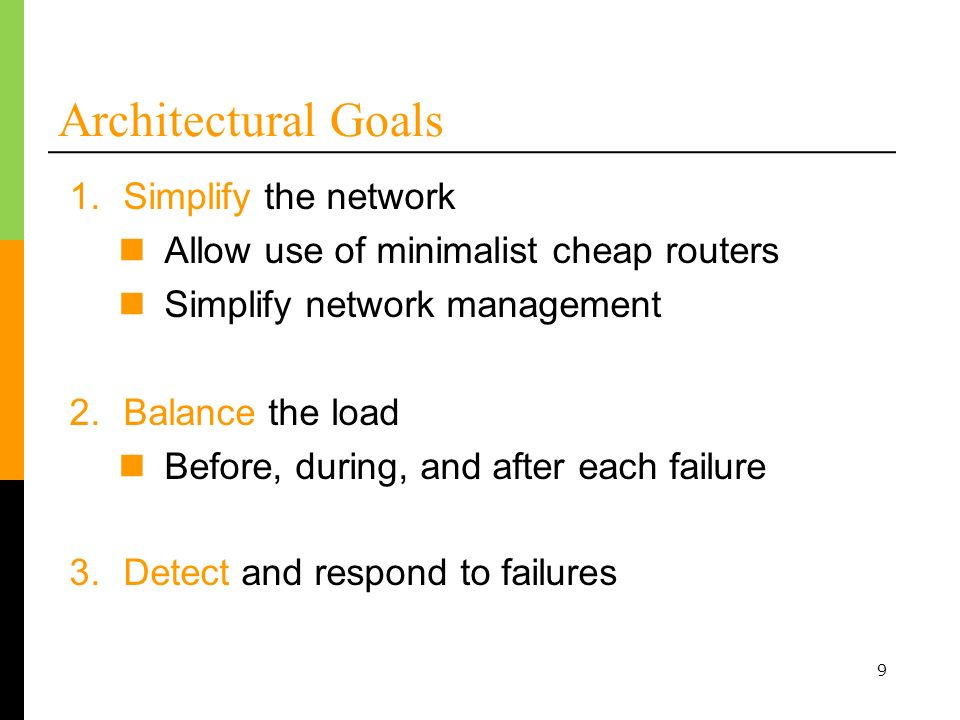Architectural Goals Simplify the network