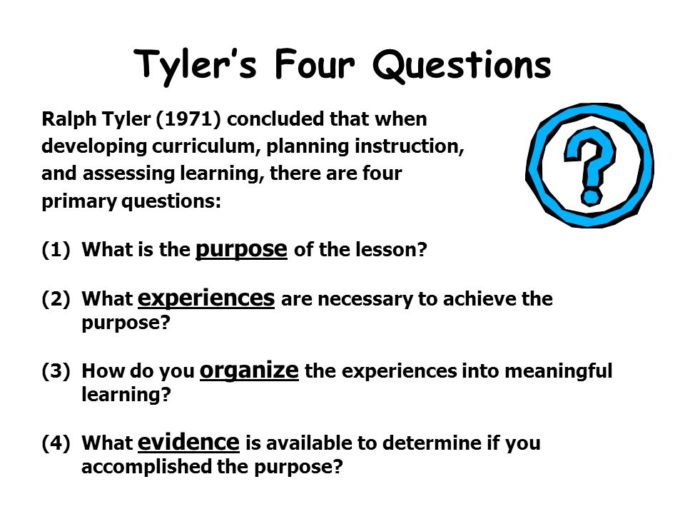 Tyler's Four Questions