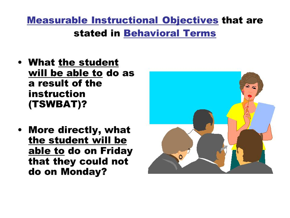 Measurable Instructional Objectives that are stated in Behavioral Terms