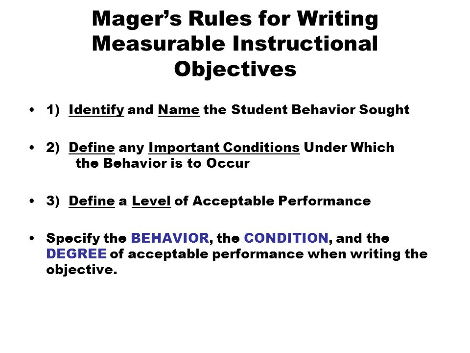 Mager's Rules for Writing Measurable Instructional Objectives