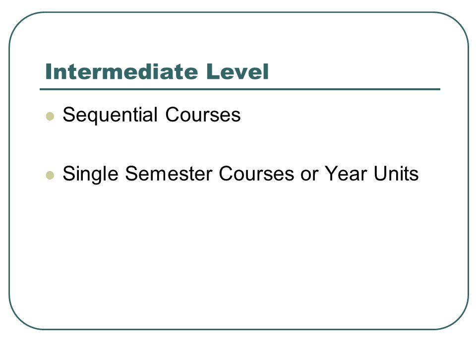 Intermediate Level Sequential Courses