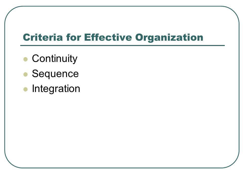 Criteria for Effective Organization