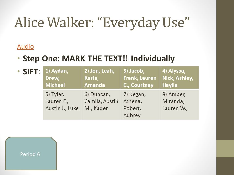 "character analysis of maggie in everyday use by alice walker Character analysis of dee in alice walker's ""everyday use"" essay sample the character of ""dee"" in alice walker's ""everyday use"" comes across as being very shallow, selfish and arrogant from the very beginning of the story."
