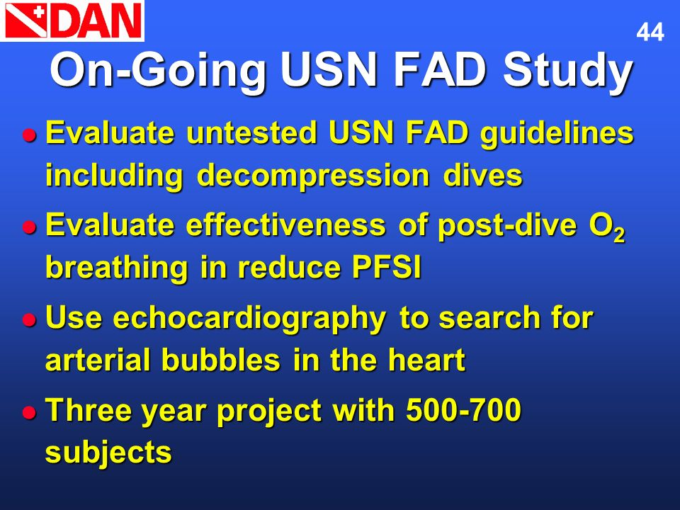 Flying After Diving November 2002. On-Going USN FAD Study. Evaluate untested USN FAD guidelines including decompression dives.
