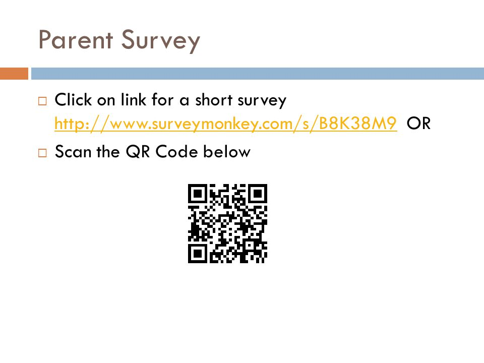 Parent Survey Click on link for a short survey   OR.