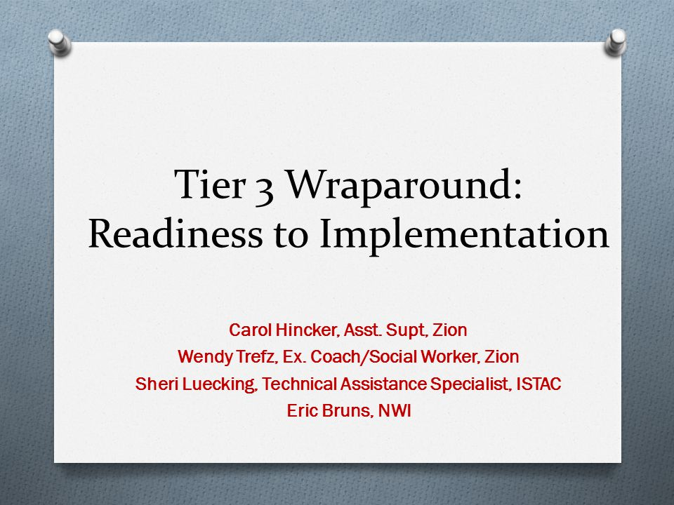Tier 3 Wraparound: Readiness to Implementation