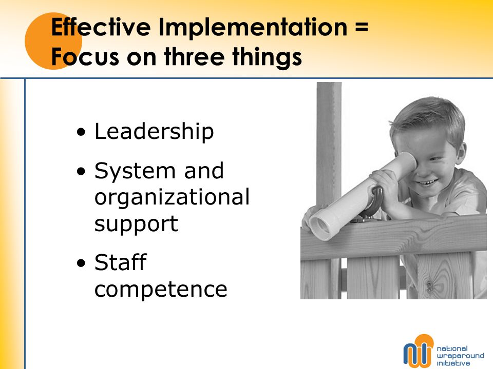 Effective Implementation = Focus on three things