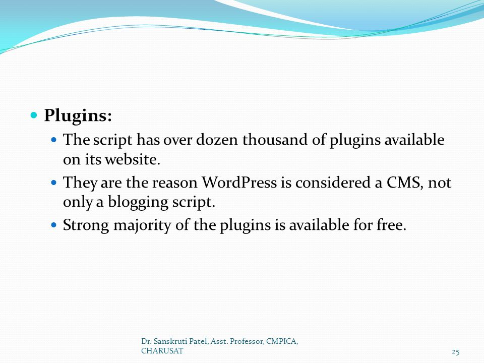Plugins: The script has over dozen thousand of plugins available on its website.