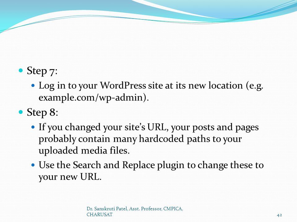 Step 7: Log in to your WordPress site at its new location (e.g. example.com/wp-admin). Step 8: