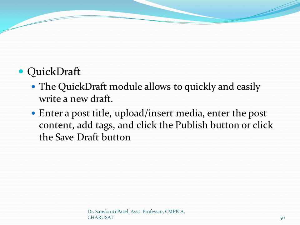 QuickDraft The QuickDraft module allows to quickly and easily write a new draft.