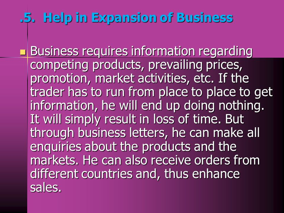 .5. Help in Expansion of Business