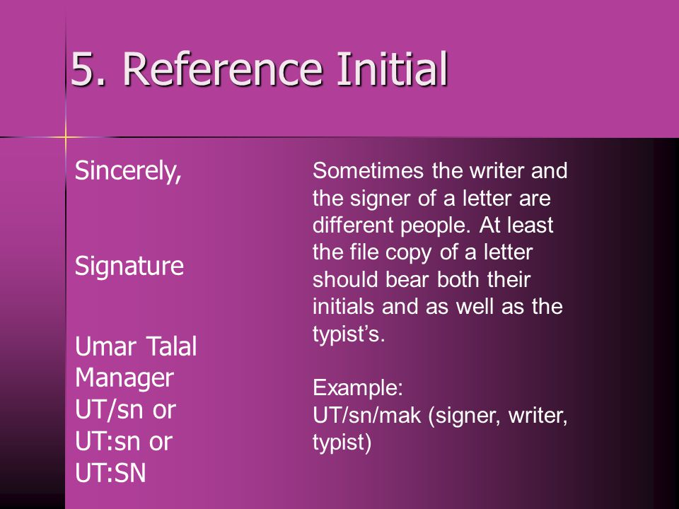 5. Reference Initial Sincerely, Signature Umar Talal Manager UT/sn or