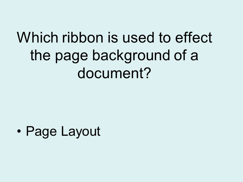 Which ribbon is used to effect the page background of a document