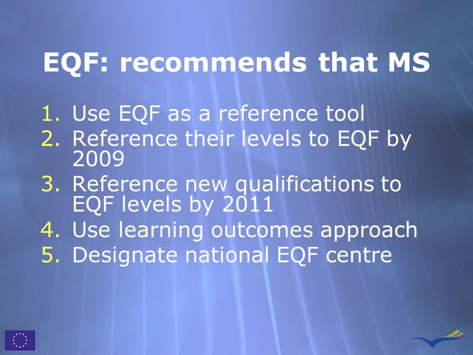 EQF: recommends that MS