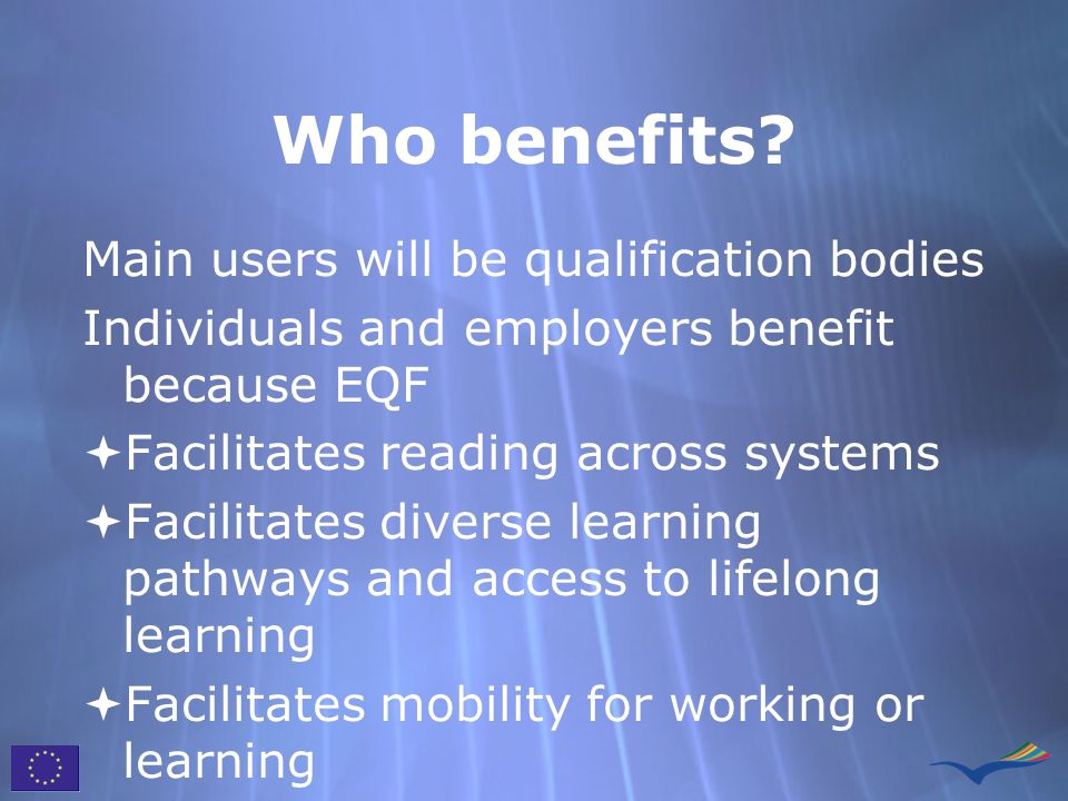 Who benefits Main users will be qualification bodies
