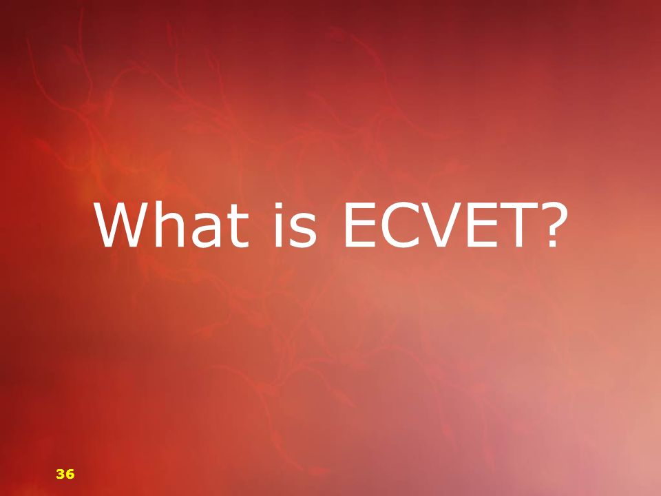 What is ECVET 36