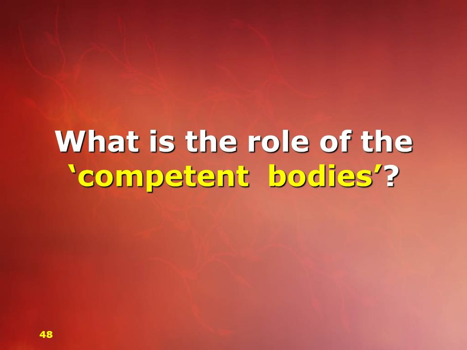 What is the role of the 'competent bodies'
