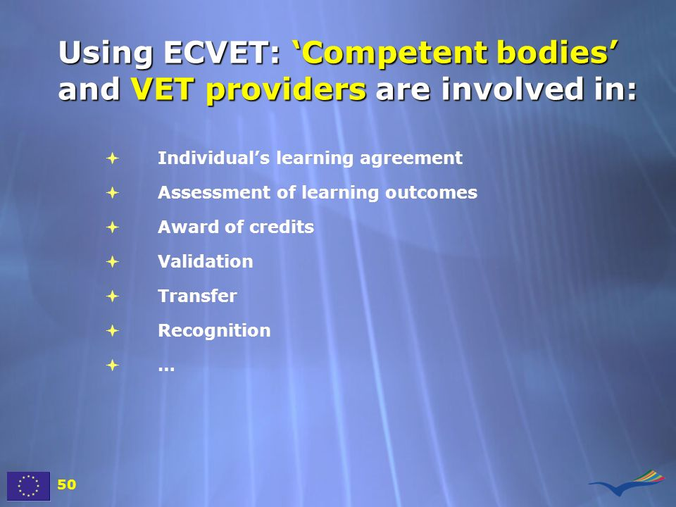 Using ECVET: 'Competent bodies' and VET providers are involved in: