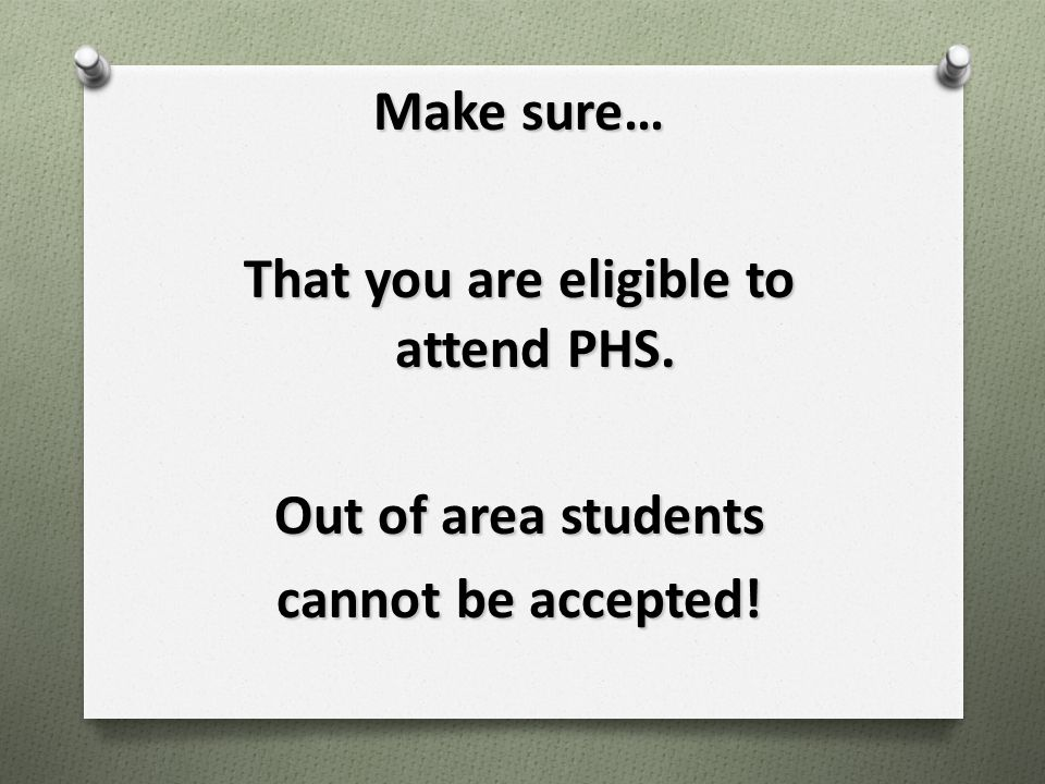 That you are eligible to attend PHS.