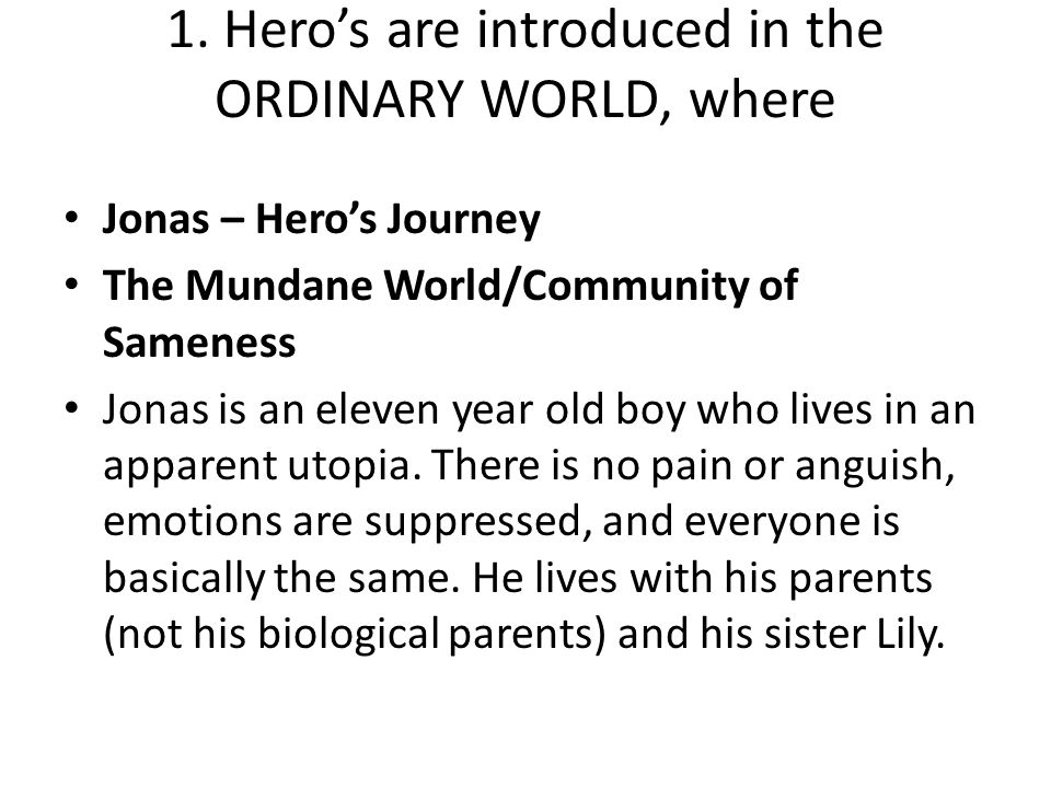 1. Hero's are introduced in the ORDINARY WORLD, where
