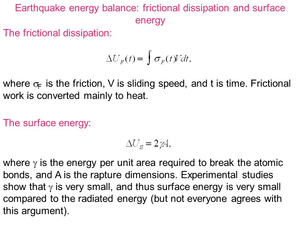 Earthquake energy balance: frictional dissipation and surface energy