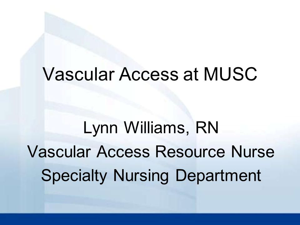 Vascular Access At Musc Ppt Download